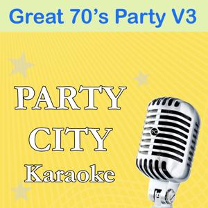 Party City Karaoke: Great 70's Party, Vol. 3