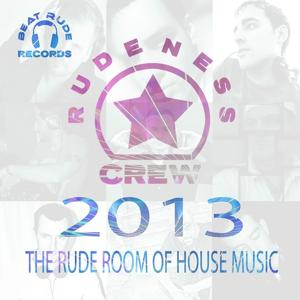 Rudeness Crew 2013