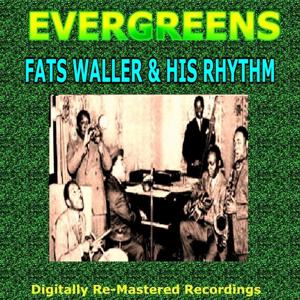 Evergreens - Fats Waller & His Rhythm