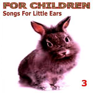 For Children - Song for Little Ears - 3