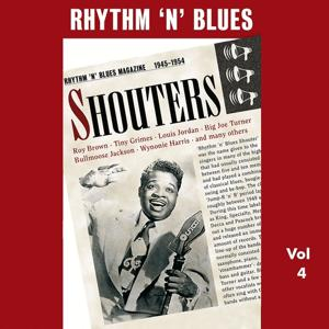 Rhythm 'n' Blues - Shouters, Vol. 4