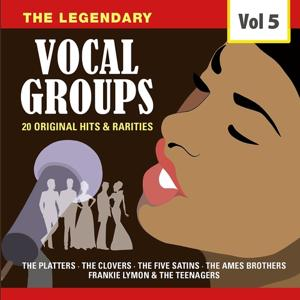 The Legendary Vocal Groups, Vol. 5