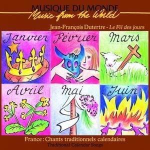 Le fil des jours (France: Chants traditionnels calendaires)
