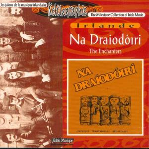 The Enchanters (The Milestone Collection of Irish Music - Keltia Musique -Bretagne)