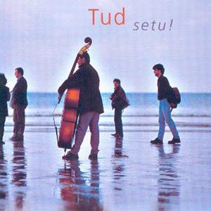 Setu ! (Breton Music / Celtic Music from Brittany / Keltia Musique - Bretagne)