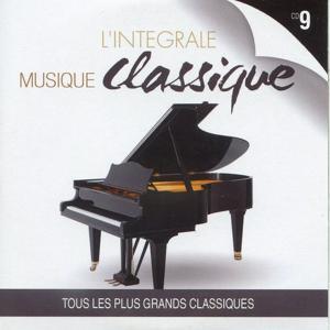 L'intégrale musique classique, vol. 9 (Tous les plus grands classiques)