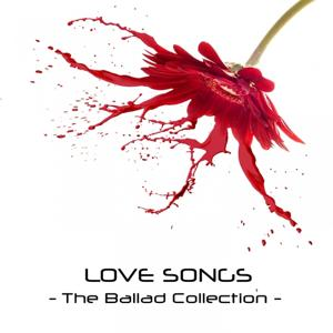 Love Songs - the Ballad Collection