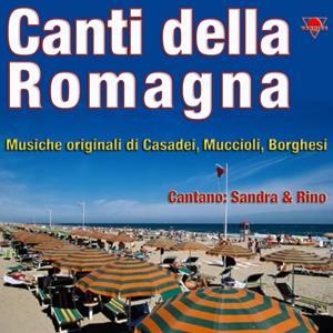 Canti della Romagna, Vol. 1 (Musiche originali di Casadei, Muccioli, Borghesi)