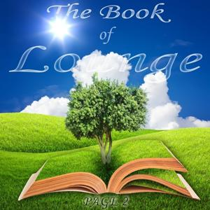 The Book of Lounge, Page 2 (Relaxing Chill Out and Lounge Essentials)