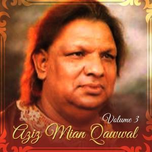 Aziz Mian Qawwal, Vol. 3