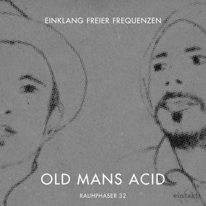 Old Mans Acid Ep
