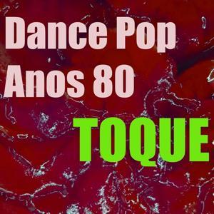 Toque Dance Pop Anos 80