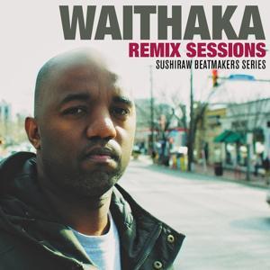Waithaka Remix Sessions (Waithaka Ent Remix)