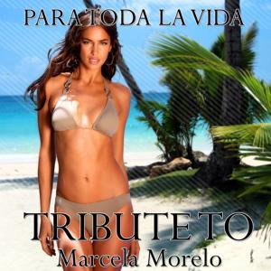 Para Toda la Vida (Tribute To Marcela Moreno)