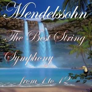 Mendelssohn: The Best String Symphony