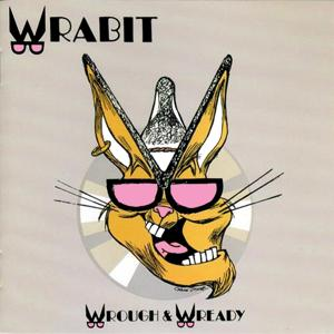 Wrough and Wready