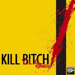 Kill Bitch (Dancyn Drone Remix)