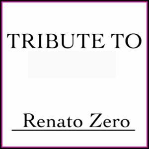 Tribute to Renato Zero