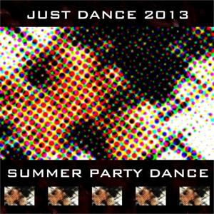 Just Dance 2013 Summer Party Dance (50 Very Hot Tracks for DJ Set)