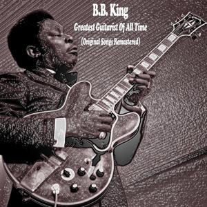 Greatest Guitarist of All Time (Original Songs Remastered)