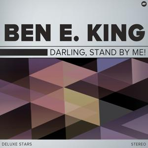 Darling, Stand By Me!