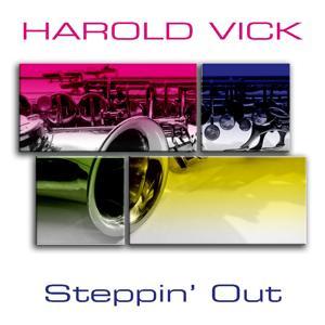 Harold Vick: Steppin' Out