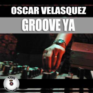 Groove Ya (Chupame Todo Long Version)
