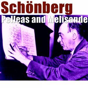 Schoenberg: Pelleas and Melisande