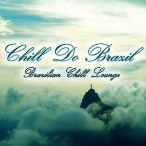 Chill Do Brazil (Brazilian Chill Lounge)