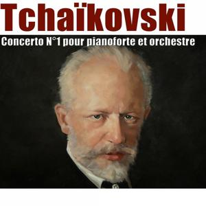 Tchaikovsky: Concerto No. 1 pour pianoforte et orchestre