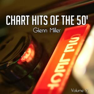 Chart Hits of the 50's, Vol. 9 (Swing Time With Glenn Miller)