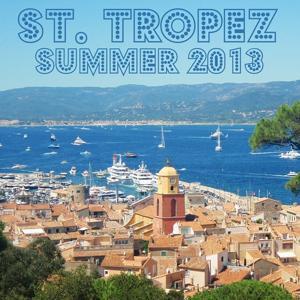 Saint Tropez Summer 2013 (Selected Housetunes, Vol. 3)