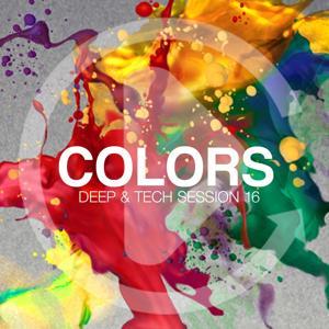 Colors - Deep & Tech Session 16
