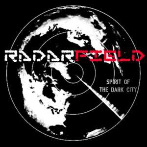 Radarfield (Spirit of the Dark City)