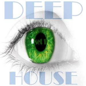 Deep House, Set 1 (Eye's Wide Shut Grooves)