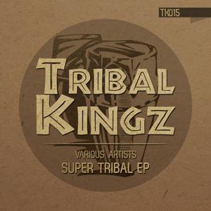 Super Tribal Ep