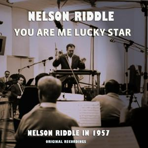 You Are Me Lucky Star - Nelson Riddle in 1957 (Original Recordings)