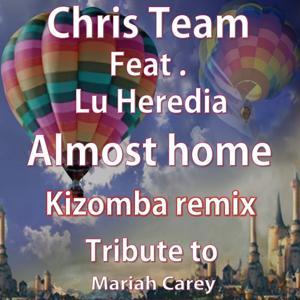 Almost Home (Kizomba Remix Tribute to Mariah Carey)