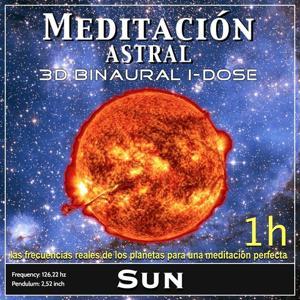 Meditación Astral - Sun Binaural 3D iDose (Las Frecuencias Reales de los Planetas para una Meditación Perfecta)