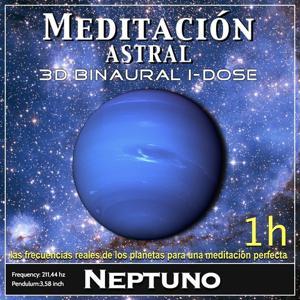 Meditación Astral - Neptuno Binaural 3D iDose (Las Frecuencias Reales de los Planetas para una Meditación Perfecta)