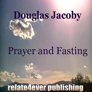 Prayer and Fasting (Original Study Lesson)
