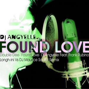 Found Love (Longh-Ini vs DJ Maurice Soulful Remix)