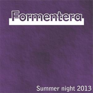 Formentera Summer Night 2013 (40 Dance Hits for Your Summer)