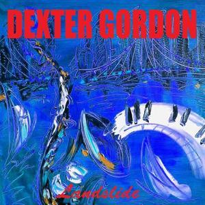 Dexter Gordon: Landslide