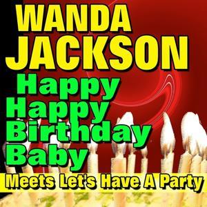 Happy Happy Birthday Baby Meets Let's Have a Party (Original Artist Original Songs)