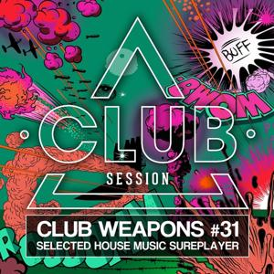 Club Session Pres. Club Weapons No. 31