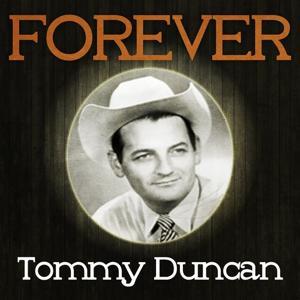 Forever Tommy Duncan