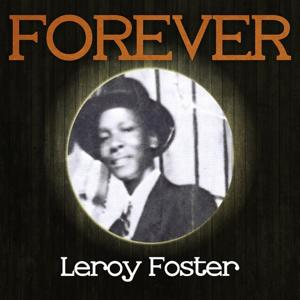 Forever Leroy Foster