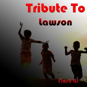 Tribute to Lawson: Learn to Love Again