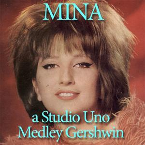 Someone to Watch Over Me / But not for Me / Oh Lady Be Good! / The Man I Love (Medley Gershwin a Studio Uno)